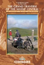 Grand Traverse of the Massif Central - by Mountain Bike, Road Bike or on Foot (2010)