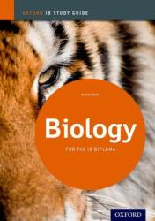 Biology Study Guide: Oxford IB Diploma Programme - Andrew Allott (2012)