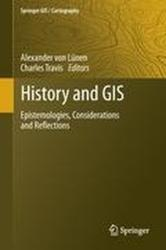History and GIS - Epistemologies, Considerations and Reflections (2012)