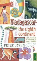 Madagascar: The Eighth Continent - Peter Tyson (2013)