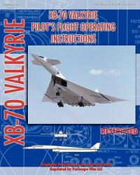 Xb-70 Valkerie Pilot's Flight Operating Manual (2010)