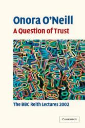 A Question of Trust: The BBC Reith Lectures 2002 (2006)