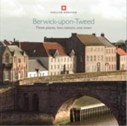 Berwick-upon-Tweed - Three Places, Two Nations, One Town (2010)