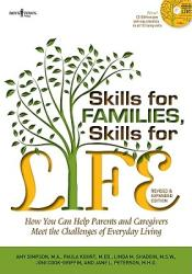 Skills for Families, Skills for Life: How to Help Parents and Caregivers Meet the Challenges of Everyday Living (2010)