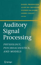 Auditory Signal Processing - Physiology, Psychoacoustics, and Models (2005)