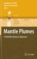 Mantle Plumes - A Multidisciplinary Approach (2007)