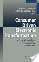 Consumer Driven Electronic Transformation - Applying New Technologies to Enthuse Consumers and Transform the Supply Chain (2004)