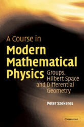 Course in Modern Mathematical Physics - Peter Szekeres (2012)