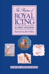 Practice of Royal Icing - A. Holding (1987)