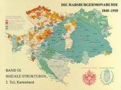 Die Habsburgermonarchie 1848-1918 / Soziale Strukturen, Band 9, 2. Teilband: Die Gesellschaft der Habsburgermonarchie im Kartenbild (2010)