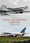 Leeds Bradford Airport Through Time (2012)