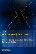 OCR Computing for A Level - F451 - Computing Fundamentals Revision Guide (2012)