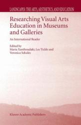 Researching Visual Arts Education in Museums and Galleries - An International Reader (2003)