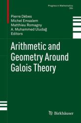 Arithmetic and Geometry Around Galois Theory - Pierre D? bes, Michel Emsalem, Matthieu Romagny, A. Muhammed Uludag (2012)