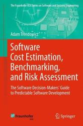 Software Cost Estimation, Benchmarking, and Risk Assessment - The Software Decision-Makers' Guide to Predictable Software Development (2013)