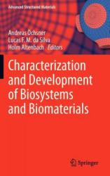 Characterization and Development of Biosystems and Biomaterials (2013)