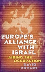 Europe's Alliance with Israel - Aiding the Occupation (2010)
