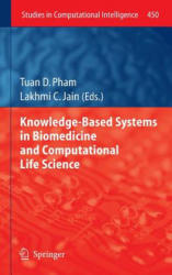 Knowledge-Based Systems in Biomedicine and Computational Life Science - Tuan Pham, Lakhmi C. Jain (2013)