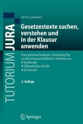 Gesetzestexte suchen, verstehen und in der Klausur anwenden (2013)