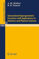 Generalized Hypergeometric Functions with Applications in Statistics and Physical Sciences - A. M. Mathai, R. K. Saxena (1973)