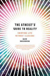 Atheist's Guide to Reality - Alex Rosenberg (2013)