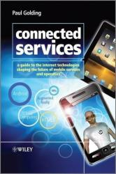 Connected Services - A Guide to the Internet Technologies Shaping the Future of Mobile Services and Operators (2011)