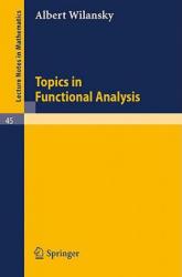 Topics in Functional Analysis - Albert Wilansky, W. D. Laverell (ISBN: 9783540039167)