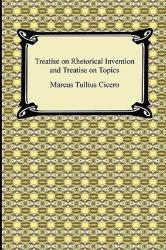 Treatise on Rhetorical Invention and Treatise on Topics (2009)