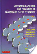 Lagrangian Analysis and Prediction of Coastal and Ocean Dynamics (2005)