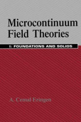 Microcontinuum Field Theories - I. Foundations and Solids (2012)