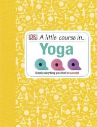 A Little Course in Yoga (2013)