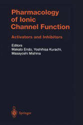 Pharmacology of Ionic Channel Function: Activators and Inhibitors - M. Endo, Y. Kurachi, M. Mishina (2012)