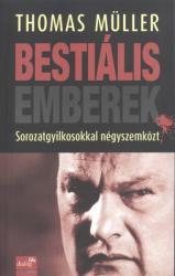 Thomas Müller: Bestiális emberek /KÖNYV/ (2013)