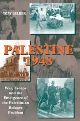 Palestine 1948 - War, Escape and the Emergence of the Palestinian Refugee Problem (2006)