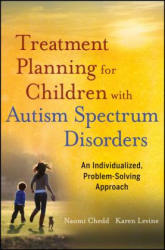 Treatment Planning for Children with Autism Spectrum Disorders - An Individualized, Problem-Solving Approach (2013)