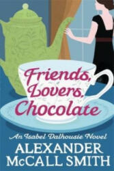 Friends, Lovers, Chocolate - Alexander McCall Smith (2013)