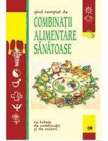GHID COMPLET DE COMBINATII ALIMENTARE SANATOASE (2013)