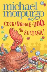 Cockadoodle-Doo, Mr Sultana! (2013)