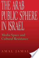 Arab Public Sphere in Israel (2010)