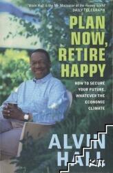 Plan Now, Retire Happy - Alvin Hall (2010)
