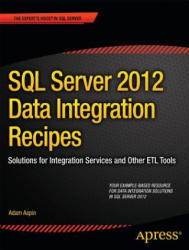 SQL Server 2012 Data Integration Recipes - Solutions for Integration Services and Other ETL Tools (2012)