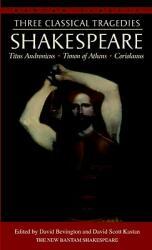 Three Classical Tragedies - William Shakespeare, David Bevington (2002)