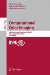 Computational Color Imaging - 4th International Workshop, CCIW 2013, Chiba, Japan, March 3-5, 2013 : Proceedings (2013)