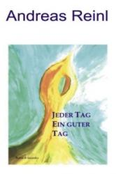 Jeder Tag ein guter Tag - Andreas Reinl (2009)