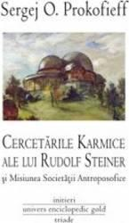 Cercetările karmice ale lui Rudolf Steiner şi Misiunea Societăţii Antroposofice (ISBN: 9786068358666)