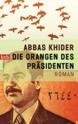 Die Orangen des Präsidenten - Abbas Khider (2013)