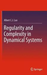Regularity and Complexity in Dynamical Systems - Albert C. J. Luo (2013)