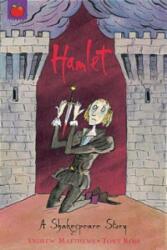 A Shakespeare Story: Hamlet - Andrew Matthews (2003)