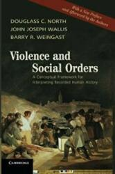 Violence and Social Orders: A Conceptual Framework for Interpreting Recorded Human History (2013)