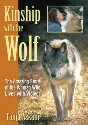 Kinship with the Wolf: The Amazing Story of the Woman Who Lives with Wolves (2006)